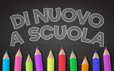 """""""Di novo a scuola"""" - translated from Italian to English as """"Back to School"""". Vector."""