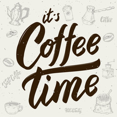 It's coffee time. Coffee icons. Hand drawn lettering on white background