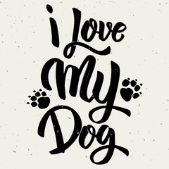 I love my dog. Hand drawn lettering on white background.