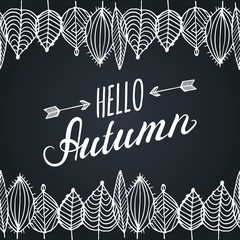 Vector hand lettering inspirational typography poster Hello autumn with leaves frame on black background