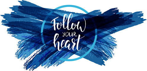 Follow your heart modern calligraphy.