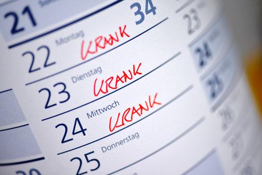 krank, Kalender, Arbeitsunfähigkeitsbescheinigung, Krankmeldung,  Arbeitsunfähigkeit, Krankheit, Gesundheit, Medizin, Fehlzeiten, work-life-balance, Arbeitsleben, burnout, Arbeitswelt, Unschärfe