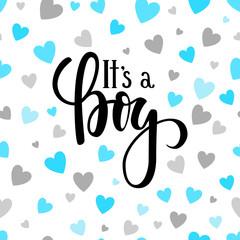 It s a boy. Hand drawn calligraphy and brush pen lettering on white background with blue and silver hearts. design for holiday greeting card and invitation of baby shower, birthday, party invitation