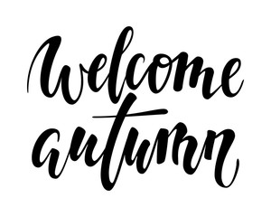Welcome autumn. Hand drawn calligraphy and brush pen lettering. design for holiday greeting card and invitation of seasonal autumn holiday.