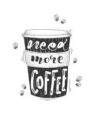 Need more coffee vector lettering illustration. Lettering on black cup shape. Modern calligraphy style quote. Good for banners, print, covers, card and other design