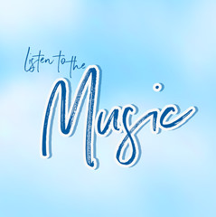 Phrase listen to music with blue background