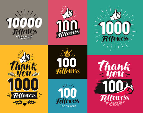 Thank you, followers banner. Network, subscribe label or icon. Handwritten lettering vector