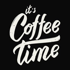 it's coffee time. Hand drawn lettering phrase isolated on white background.