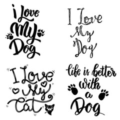 I love my dog, i love my cat. Set of hand drawn lettering phrases