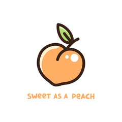 """Cute peach with quote """"Sweet as a peach"""" . It can be used for  sticker, patch, card, phone case, poster, t-shirt, mug etc."""