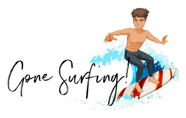 Man on surfboard with phrase gone surfing