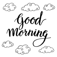 Good morning hand-drawn cute lettering on the sky with clouds. Vector illustration