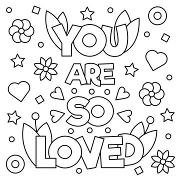 You are so loved. Coloring page. Vector illustration.