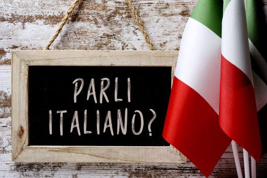 question parli italiano? do you speak Italian?