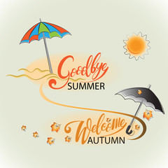 Goodbye, SUMMER. Welcome, AUTUMN. Poster. Vector image with handwritten text.