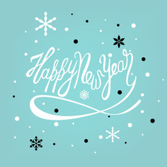 Happy New Year hand drawn lettering text vector illustration. Holiday xmas poster or postcard.