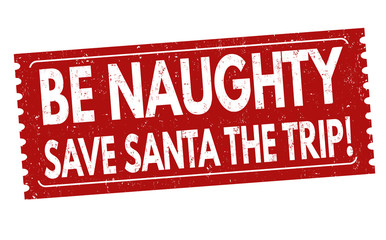 Be naughty save santa the trip grunge rubber stamp on white