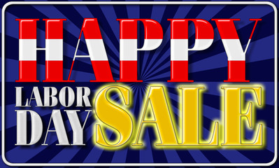Happy Labor Day Sale, 3D, Bright colors, Bright shiny text. American Holiday in the colors red, white and blue.