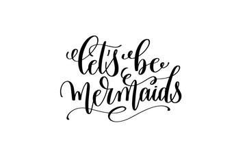 Poster Positive Typography let's be mermaid - hand lettering positive quote
