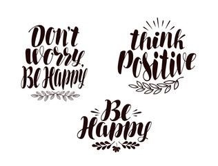 Positive phrase, calligraphy. Handwritten lettering vector illustration