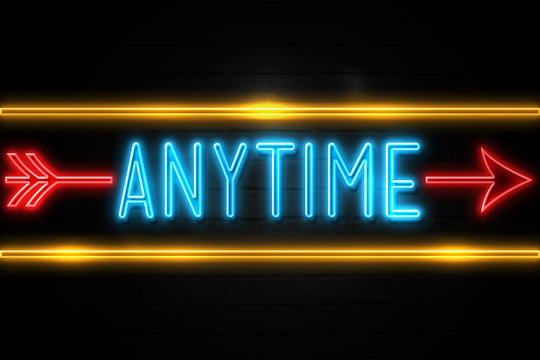 Anytime  - fluorescent Neon Sign on brickwall Front view