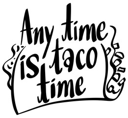 English phrase for anytime is taco time