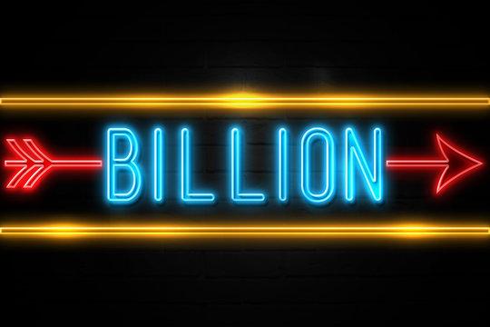 Billion  - fluorescent Neon Sign on brickwall Front view
