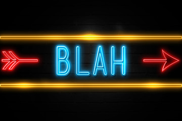 Blah  - fluorescent Neon Sign on brickwall Front view