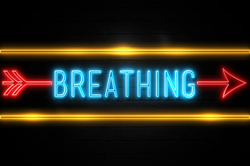 Breathing  - fluorescent Neon Sign on brickwall Front view