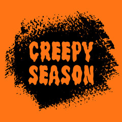 Halloween Creepy Season sign text over orange brush paint abstract background vector illustration. Halloween poster, invitation or banner.