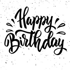 Happy birthday. Hand drawn lettering isolated on white background.