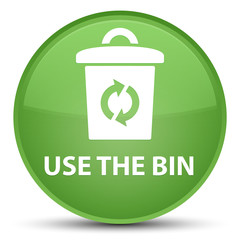 Use the bin special soft green round button