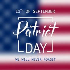Patriot Day lettering, 11th of September, Remembrance Day. Vector illustration EPS10.