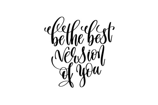 be the best version of you - hand written lettering inscription