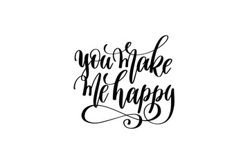you make me happy - hand written lettering inscription