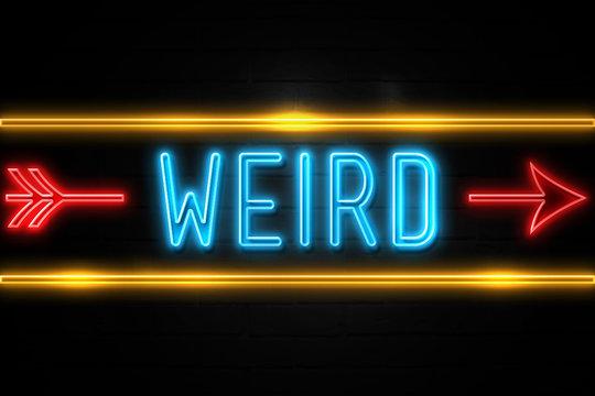 Weird  - fluorescent Neon Sign on brickwall Front view