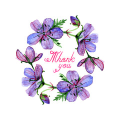 Watercolor illustration of flowers frame and summer lettering. Thank you. Violet forest geranium.