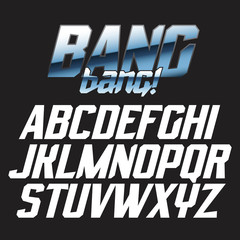 Cool strong futuristic alphabet lettering font - BANG bang!