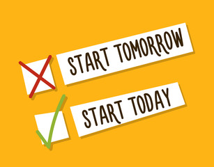 Choosing between starting tomorrow or today. Motivational design. Fight against procrastination. Choose starting today. Tick boxes design concept