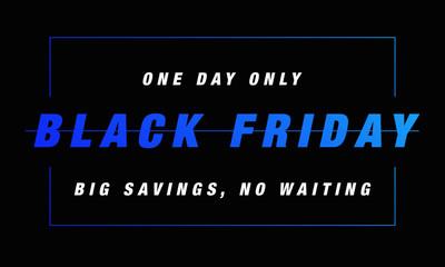 Black Friday sale inscription design template. Black Friday banner. big savings, no waiting. Vector illustration.