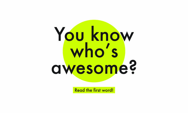 You Know Who's Awesome? Read The First Word (Motivational Quote Vector Poster Concept Design)