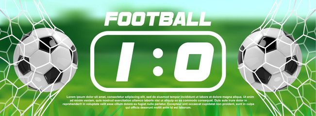 Soccer or Football Green Banner With 3d Ball and Scoreboard on white background. Soccer game match goal moment with ball in the net.