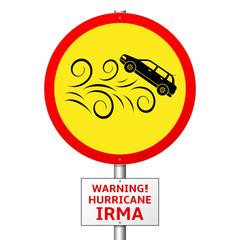 Warning Hurricane Irma. Danger to transport - road sign