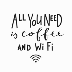Need coffee and Wi Fi Quote typography lettering