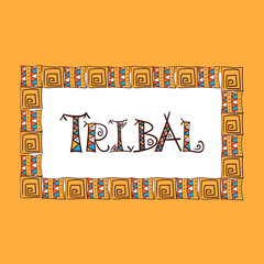 Aztec, native american, indian or african ethnic poster or t-shirt print, textile design. Tribal lettering.