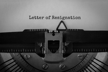 Text Letter of Resignation typed on retro typewriter