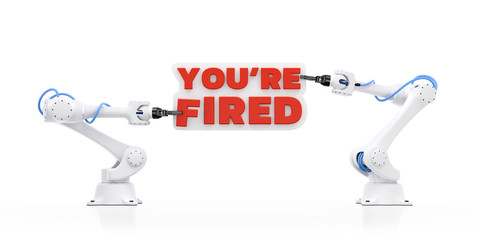 "You're Fired. 3d rendering graphic composition on the subject of ""Technological Displacement Of Jobs / Robotization""."
