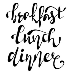 Hand lettering collection for menu. Breakfast, Dinner, Lunch - words in Handmade vector modern calligraphy set