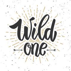 Wild one. Design element for poster, banner, card, flyer.
