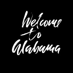 Welcome to Alabama. Modern dry brush lettering. Retro typography print. Vector handwritten inscription.